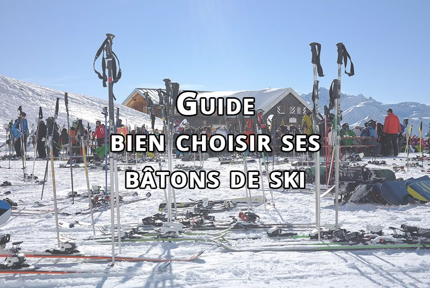 Comment choisir des bâtons de ski ?