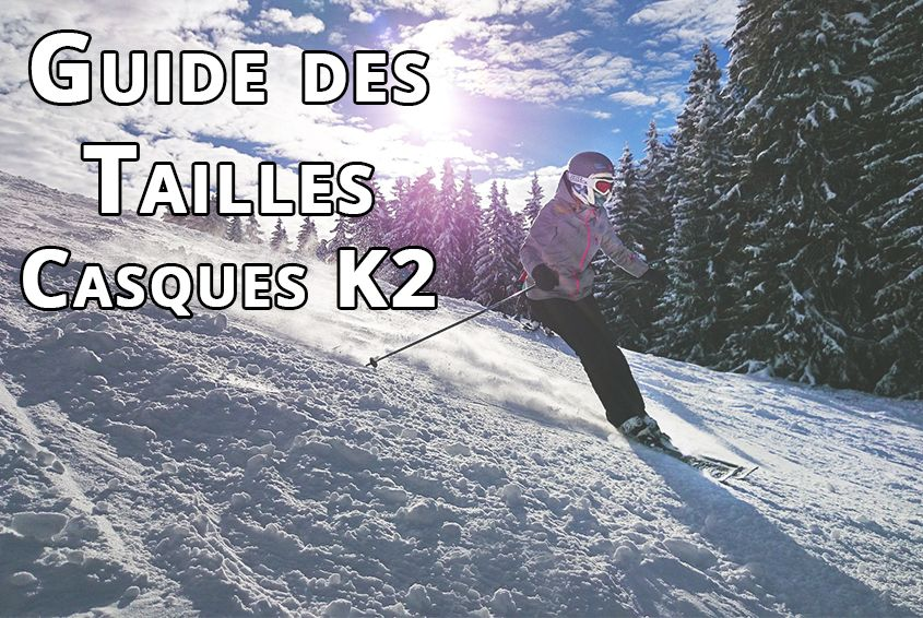 Guide tailles casques K2