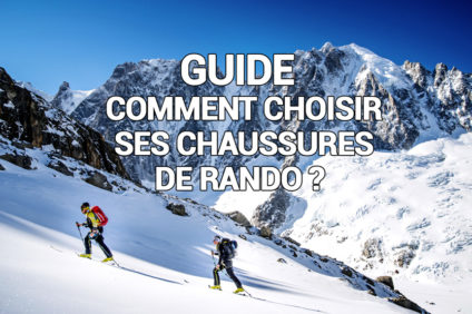 Comment choisir ses chaussures de ski de rando ?