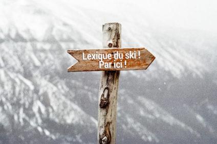 Lexique du ski pour parler comme un pro !