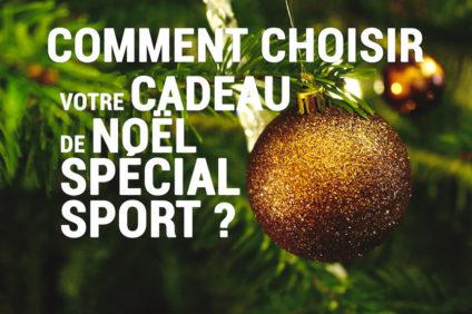 Comment choisir son cadeau de noel special sport